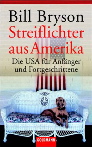Streiflichter aus Amerika: Die USA für Anfänger und Fortgeschrittene von Bill Bryson